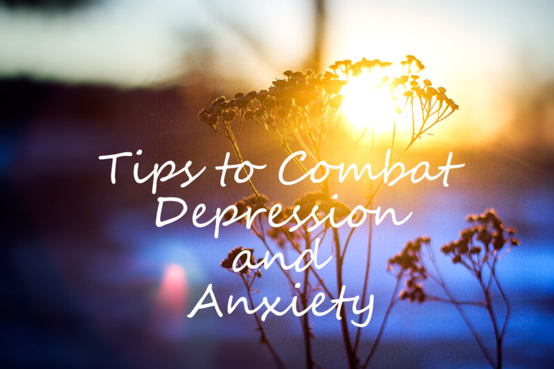 Tips to Combat Depression and Anxiety